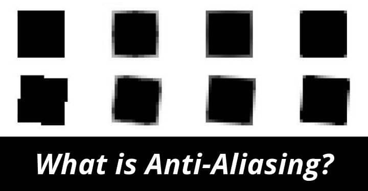What is Anti-Aliasing Featured