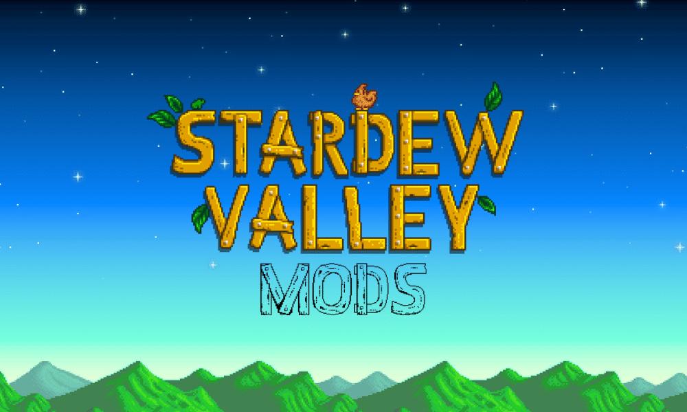 The Best Stardew Valley Mods [2021]