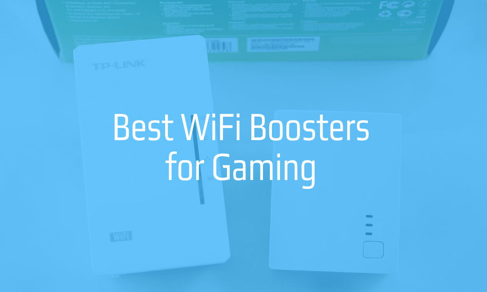 5 Best WiFi Boosters for Gaming in 2021