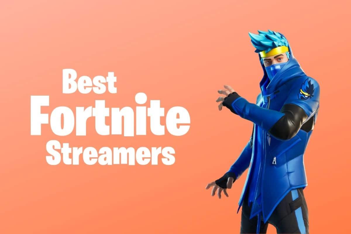 7 Best Fortnite Streamers in 2021