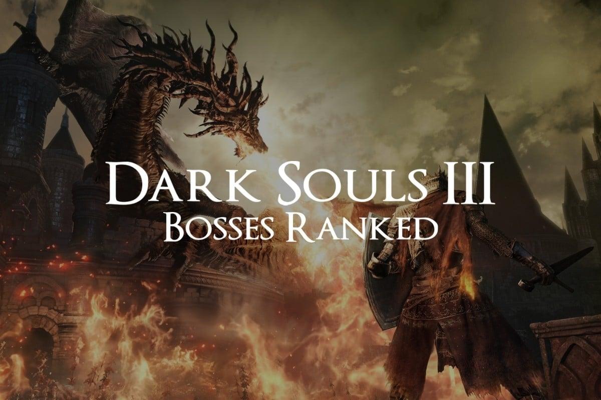Dark Souls 3 Bosses Ranked from Easiest to Hardest